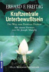 Kraftzentrale Unterbewusstsein Erhard F. Freitag