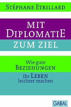 Mit Diplomatie zum Ziel-Das neue Buch von Stéphane Etrillard